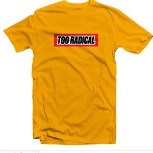 "Tops - NWOT ""Too Radical"" TShirt"